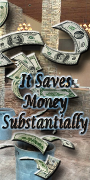 It Saves Money Substantially